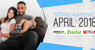 Streaming on Amazon Prime Hulu and Netflix in April 2018 FT