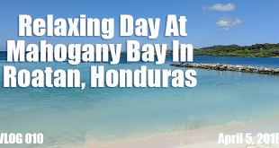Relaxing Day At Mahogany Bay In Roatan Honduras FT-02