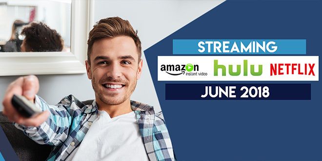 Streaming on Amazon Prime Hulu and Netflix in June 2018 FT