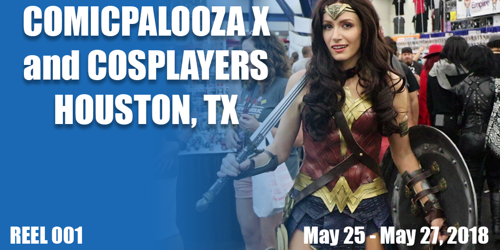 Comicpalooza X and Cosplayers - Reel 001 TW