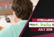 Streaming on Amazon Prime Hulu and Netflix in July 2018 FT 02