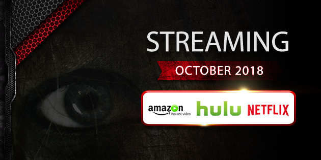 Streaming on Amazon Prime, Hulu and Netflix in October 2018