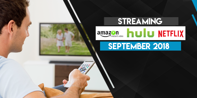 Streaming on Amazon Prime Hulu and Netflix in September 2018 FT